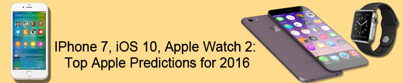 Top apple predictions for 2016